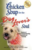 Book Cover Image. Title: Chicken Soup for the Dog Lover's Soul:  Stories of Canine Companionship, Comedy and Courage, Author: Jack Canfield