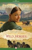 Book Cover Image. Title: Wild Horses, Author: Linda Byler