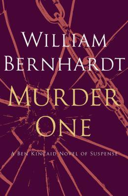 Murder One: A Ben Kincaid Novel of Suspense (Book Ten)