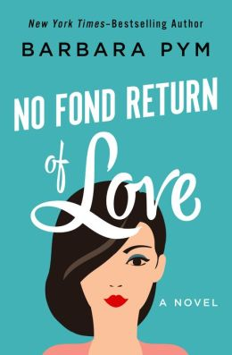 No Fond Return of Love: A Novel