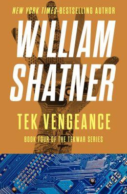 Tek Vengeance (TekWar Series #4)