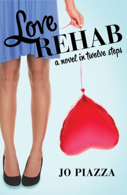 Love Rehab: A Novel in Twelve Steps