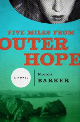 Five Miles from Outer Hope: A Novel