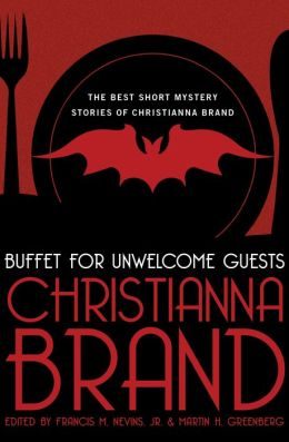 Buffet for Unwelcome Guests: The Best Short Mystery Stories of Christianna Brand