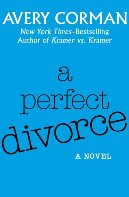 A Perfect Divorce: A Novel