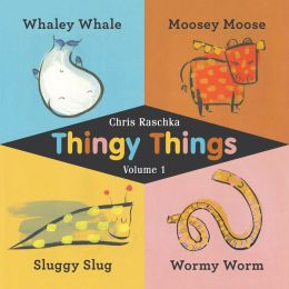 Thingy Things: Whaley Whale, Moosey Moose, Sluggy Slug, Wormy Worm