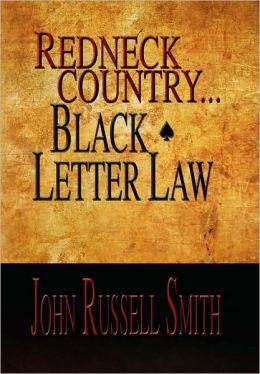 Redneck Country...Black Letter Law