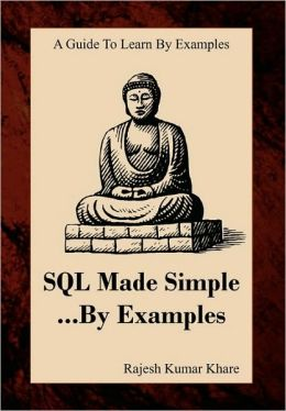 SQL Made Simple... By Examples