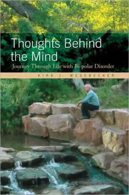 Thoughts Behind the Mind: Journey Through Life with Bi-polar Disorder