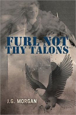 FURL NOT THY TALONS