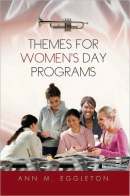 THEMES FOR WOMEN'S DAY PROGRAMS by Ann M. Eggleton | 9781453581377