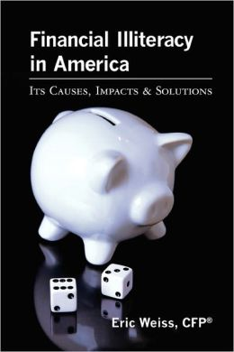 Financial Illiteracy in America: Its Causes, Impact and Solutions