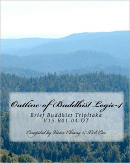 Outline of Buddhist Logic-4: Brief Buddhist Tripitaka V15-B01-04-OT