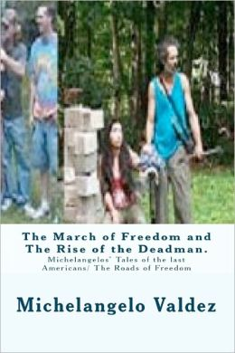 The March Of Freedom And The Rise Of The Deadman.