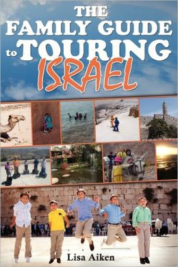 The Family Guide To Touring Israel