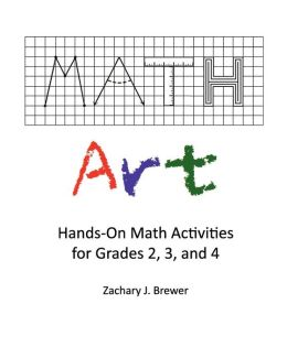Math Art: Hands-On-Math Activities for Grades 2,3, and 4