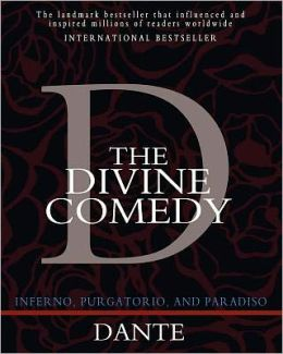 The Divine Comedy: Inferno, Purgatorio, and Paradiso