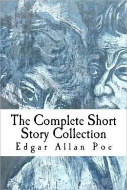 Edgar Allan Poe; the Complete Short Story Collection