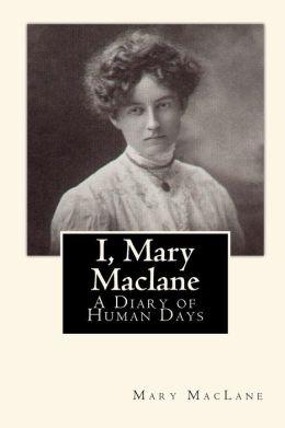 I, Mary Maclane: A Diary of Human Days