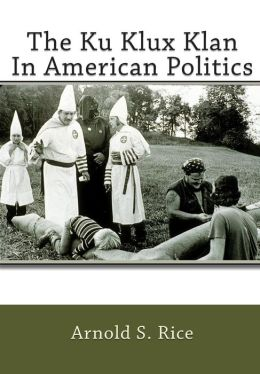 The Ku Klux Klan in American Politics