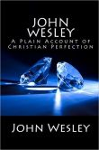 Book Cover Image. Title: John Wesley:  A Plain Account of Christian Perfection, Author: John Wesley