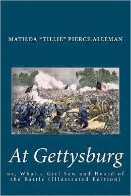 At Gettysburg: Or, What a Girl Saw and Heard of the Battle