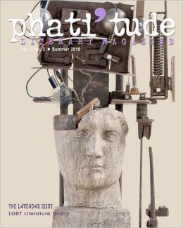 Phati'tude Literary Magazine, Vol. 2, No. 2: The Lavender Issue: LGBT Literature Today
