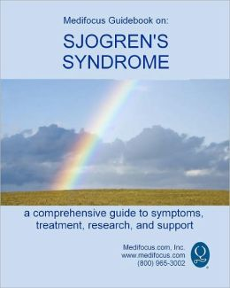 Medifocus Guidebook on: Sjogren's Syndrome