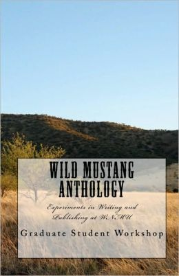 Wild Mustang Anthology: Experiments in Writing and Publishing at WNMU