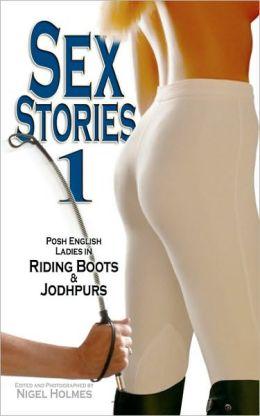 Sex Stories 1: Posh English Ladies in Riding Boots and Jodhpurs