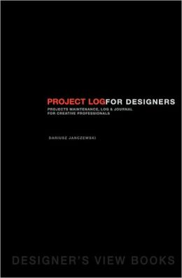 Project Log for Designers: Projects Maintenance, Blog, and Journal for Creative Professionals