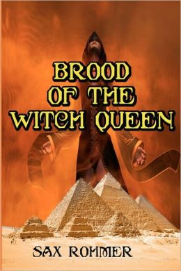 Brood of the Witch Queen: Often Called the Scariest Book Ever Written (Timeless Classic Books)