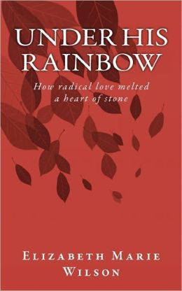 Under His Rainbow: How radical love melted a heart of Stone