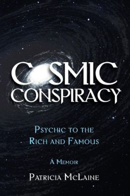 Cosmic Conspiracy: Psychic to the Rich and Famous
