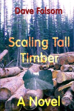 Scaling Tall Timber: A Novel