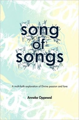 Song of Songs: A Multi-Faith Exploration of Divine Passion and Love