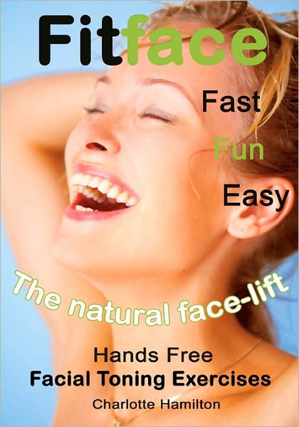 Book in pdf format to download for free Fitface: Hands Free Facial Toning Exercises 9781453777831 (English literature) ePub DJVU CHM