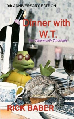 Dinner with WT: The Cybermouth Chronicles