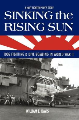 Sinking the Rising Sun: Dog Fighting and Dive Bombing in World War II