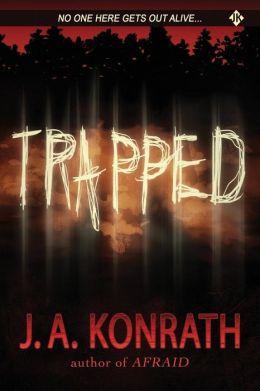 J.a. Konrath Books In Order Trapped by Jack Kilbor...