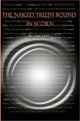 The Naked Truth Bound in Scorn