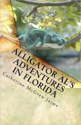 Alligator Al's Adventures in Florida: Book 3 in the Horsey and Friends Series