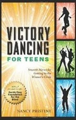 Victory Dancing for Teens: Smooth Moves for Getting to the Winner's Circle