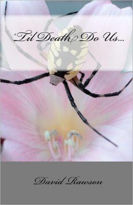 'Til Death Do Us...