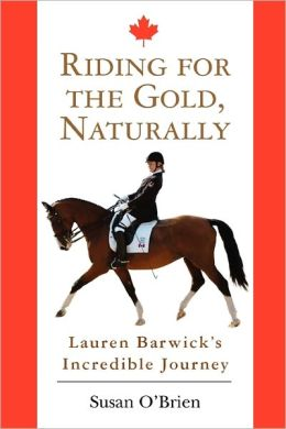 Riding for the Gold, Naturally: Lauren Barwick's Incredible Journey
