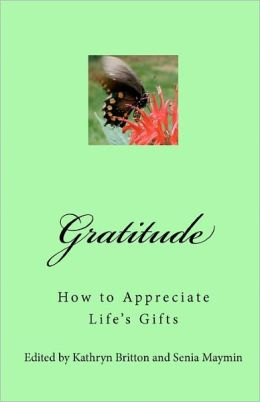 Gratitude: How to Appreciate Life's Gifts
