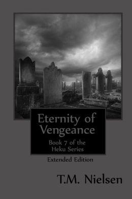 Eternity of Vengeance: Book 7 of the Heku Series