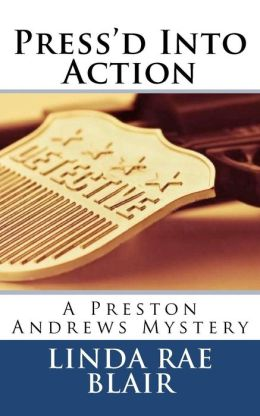 Press'd into Action: A Preston Andrews Mystery
