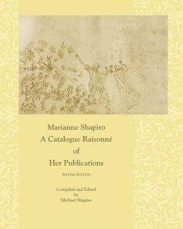 Marianne Shapiro: A Catalogue Raisonné of Her Publications