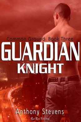 Guardian Knight: Common Ground Series: Book 3